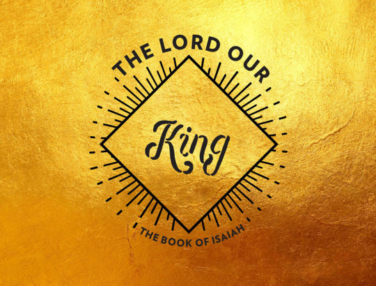 The Lord Our King